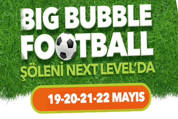 x Big Bubble Futbol Next Level - Mayıs 2016 11:57