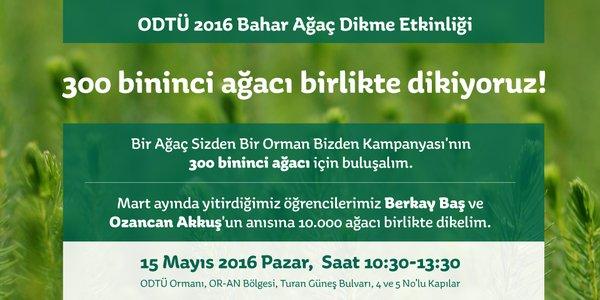 x ODTÜ 2016 Bahar Ağaç Dikme Etkinliği