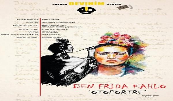 """x Ben Frida Kahlo """"Otoportre"""" Tiyatro Oyunu"""