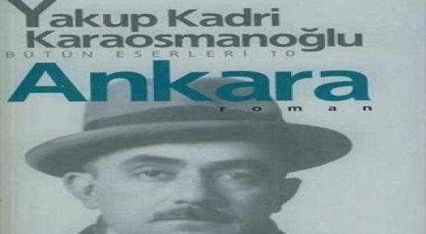 """Yakup Kadri ve """"Ankara"""" - 27 Ekim 2016 22:34"""